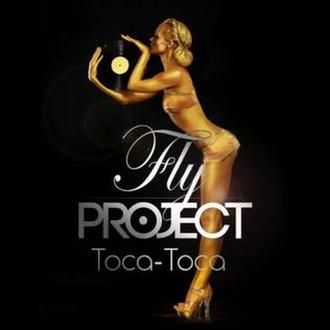 Fly Project - Toca-Toca (studio acapella)