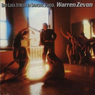 Bad Luck Streak in Dancing School - Image: Warren Zevon Bad Luck Streak in Dancing School