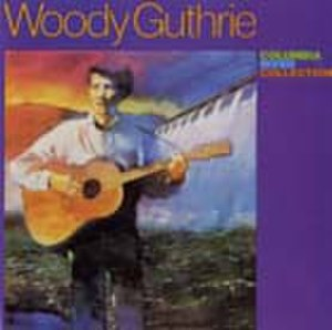 The Columbia River Collection - Image: Woody Guthrie Columbia River Collection Album Cover