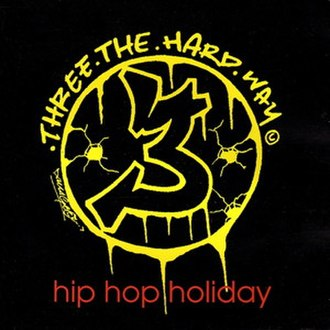"Hip Hop Holiday - Image: 3 The Hard Way ""Hip Hop Holiday"" cover art"