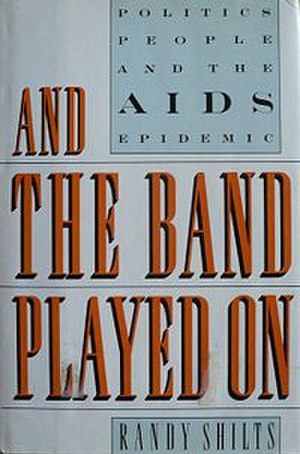 And the Band Played On - Cover of the first edition