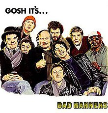 [Image: 220px-Bad_Manners_-_Gosh_It%27s..._Bad_Manners.jpg]