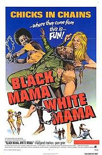 <i>Black Mama White Mama</i> 1972 film by Eddie Romero