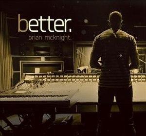 Better (Brian McKnight album) - Image: Brian Mc Knight Better