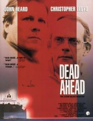 Dead Ahead: The Exxon Valdez Disaster - Image: Dead Ahead The Exxon Valdez Disaster Film Poster