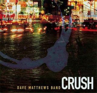 Crush (Dave Matthews Band song) song by the Dave Matthews Band