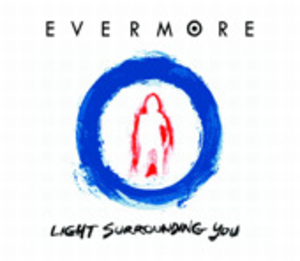 Light Surrounding You - Image: Evermore Light Surrounding You