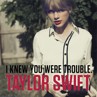 I Knew You Were Trouble - Image: I Knew You Were Trouble