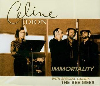 Immortality (Celine Dion song) 1998 single by Celine Dion ft. Bee Gees