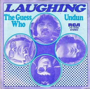 Laughing (The Guess Who song) - Image: Laughing Undun