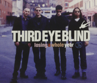 Losing a Whole Year 1998 song performed by Third Eye Blind