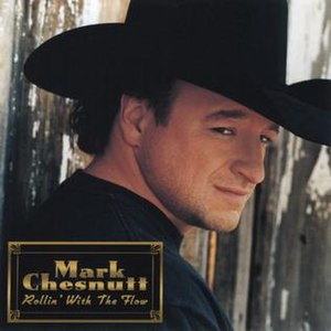 Rollin' with the Flow - Image: Mark Chesnutt Rollin' With The Flow