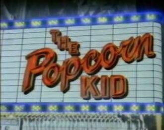 The Popcorn Kid - Image: Popcorn Kid tv show