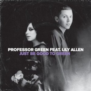 Just Be Good to Green - Image: Pro Green feat. Lily Allen