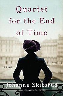 <i>Quartet for the End of Time</i> (novel) book by Johanna Skibsrud