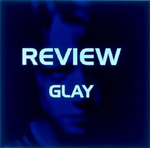 Review (Glay album) - Image: REVIEW~BEST OF GLAY