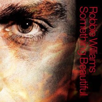 Something Beautiful - Image: Robbie Williams Something Beautiful CD single cover