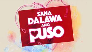 <i>Sana Dalawa ang Puso</i>