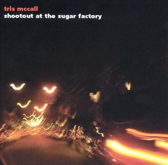Tris McCall - Image: Shootout at the Sugar Factory front cover
