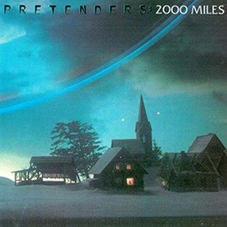 2000 Miles - Image: Single Pretenders 2000 Miles cover (gatefold)