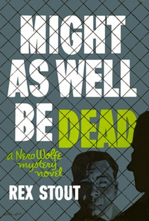 <i>Might as Well Be Dead</i> book by Rex Stout
