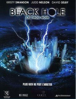 <i>The Black Hole</i> (2006 film) 2006 television film produced for the Sci Fi channel, directed by Tibor Takács