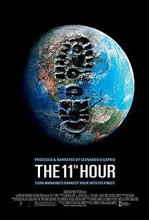 <i>The 11th Hour</i> (2007 film) 2007 film by Leila Conners, Nadia Conners