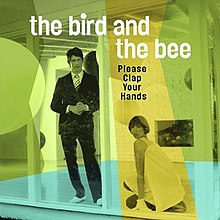 The Bird and the Bee - Please Clap Your Hands.jpg