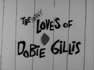 The Many Loves of Dobie Gillis - First season title card