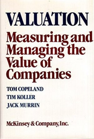 Valuation: Measuring and Managing the Value of Companies - Image: Valuation Measuring and Managing the Value of Companies