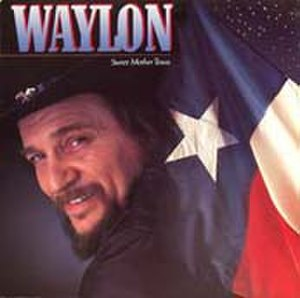 Sweet Mother Texas - Image: Waylon Jennings Sweet Mother Texas