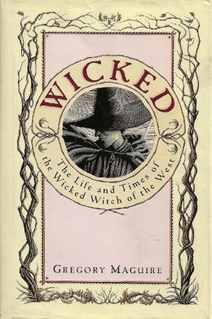 Wicked (Maguire novel) - The Life and Times of the Wicked Witch of the West