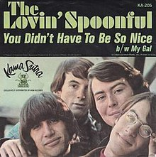"""You Didn't Have to Be So Nice"" Lovin' Spoonful single.jpg"