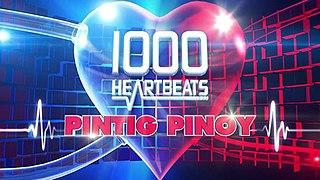 <i>1000 Heartbeats: Pintig Pinoy</i>