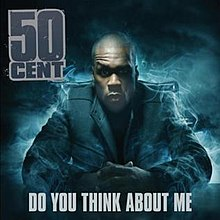 50 Cent Do You Think About Me.jpg