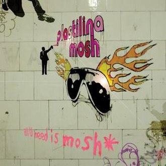 All U Need Is Mosh - Image: All You Need Is Mosh