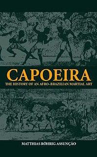 <i>Capoeira: The History of an Afro-Brazilian Martial Art</i>