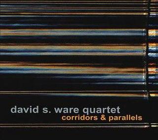 <i>Corridors & Parallels</i> album by David S. Ware