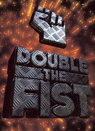 Double the Fist - Double the Fist