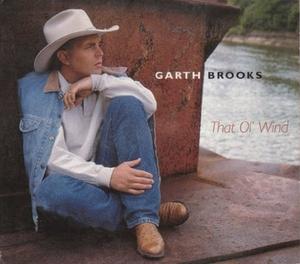 That Ol' Wind - Image: Garth Brooks Ol Wind single