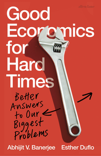 <i>Good Economics for Hard Times</i> 2019 nonfiction book by Abhijit Banerjee and Esther Duflo