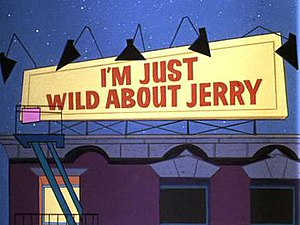 I'm Just Wild About Jerry - Title card