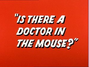 Is There a Doctor in the Mouse? - Title Card