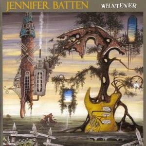 Whatever (Jennifer Batten album)