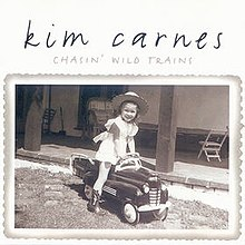 Kim Carnes - Chasin' Wild Trains.jpg