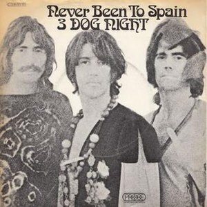 Never Been to Spain - Image: Never Been to Spain Three Dog Night