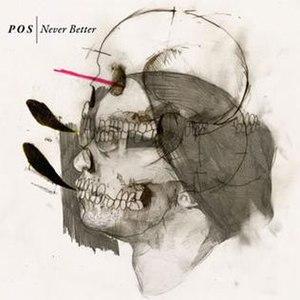 Never Better (album) - Image: POS Never Better