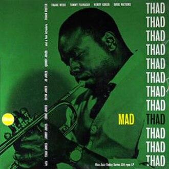 Mad Thad - Image: Thad Jones Mad Thad Nixa