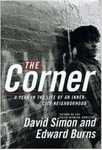The Corner: A Year in the Life of an Inner-City Neighborhood - First edition cover, featuring DeAndre McCullough.