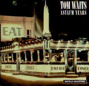 Asylum Years - Image: Tom Waits Asylum Years CD
